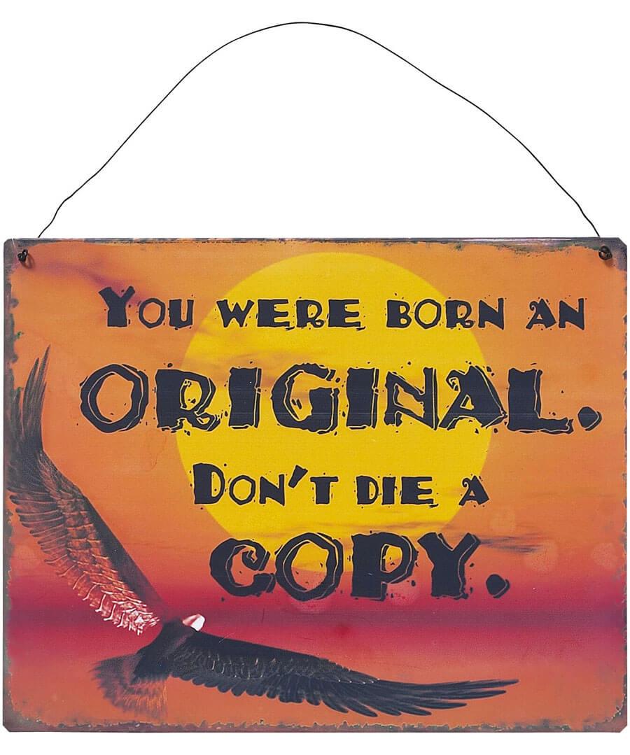 You Were Born An Original Sign