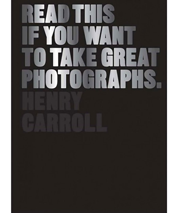 Read This If You Want To Take Really Great Photographs Book