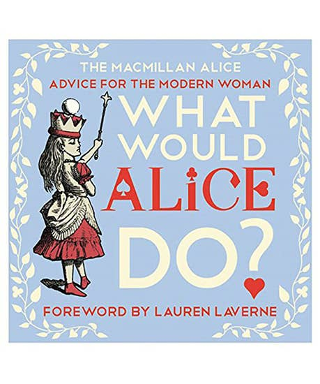 What Would Alice Do (Advice For The Modern Woman) Book