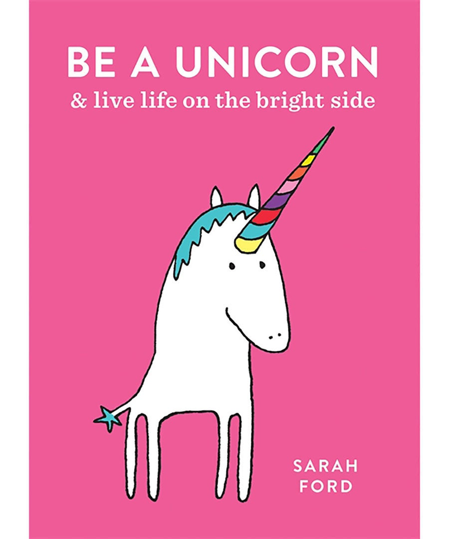 Be A Unicorn And Live Life On The Bright Side Book
